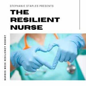 Nurses Week 2021 Resilient Nurse