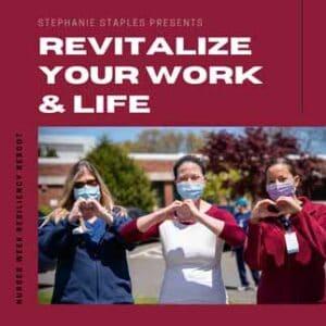 nurses week revitalize work and life