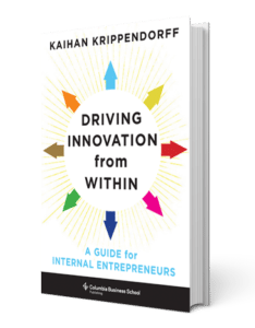 Kaihan Krippendorff Driving Innovation from Within